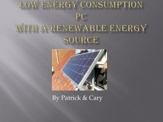 Low Energy Consumption PC  with a Renewable Energy Source