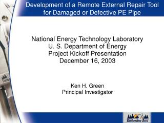 National Energy Technology Laboratory  U. S. Department of Energy Project Kickoff Presentation