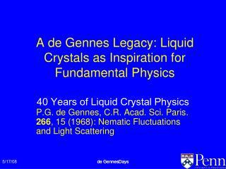 A de Gennes Legacy: Liquid Crystals as Inspiration for Fundamental Physics