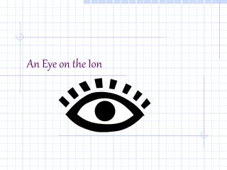 An Eye on the Ion
