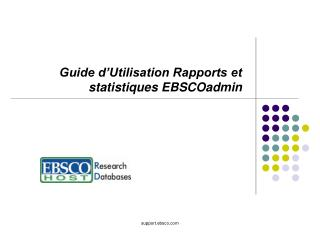 Guide d'Utilisation Rapports et statistiques EBSCOadmin