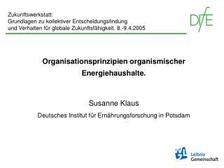 Organisationsprinzipien organismischer Energiehaushalte.   Susanne Klaus Deutsches Institut f r Ern hrungsforschung in P