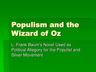 Populism and the Wizard of Oz