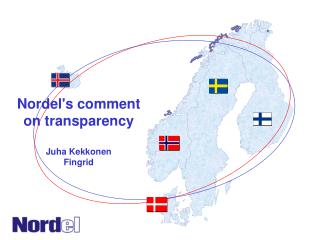 Nordel's comment on transparency Juha Kekkonen Fingrid