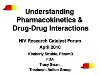 Understanding Pharmacokinetics &  Drug-Drug Interactions