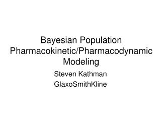 Bayesian Population Pharmacokinetic/Pharmacodynamic Modeling