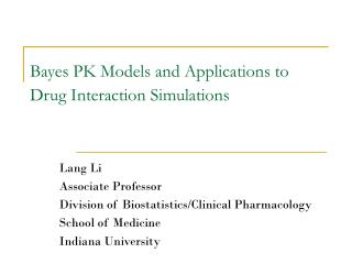 Bayes PK Models and Applications to Drug Interaction Simulations