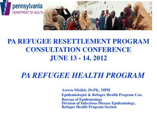 PA refugee resettlement PROGRAM  Consultation Conference  June 13 - 14, 2012