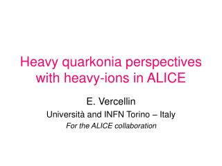 Heavy quarkonia perspectives with heavy-ions in ALICE