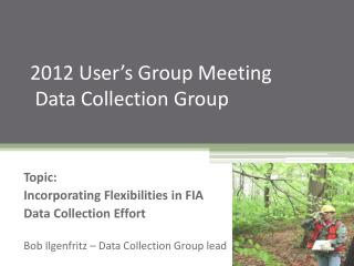 2012 User's Group Meeting     Data Collection Group