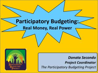 Participatory Budgeting:  Real Money, Real Power