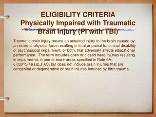 ELIGIBILITY CRITERIA Physically Impaired with Traumatic Brain Injury (PI with TBI)