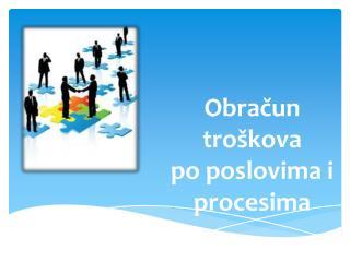 Obračun troškova  po poslovima i procesima