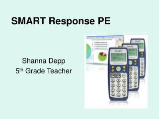 SMART Response PE