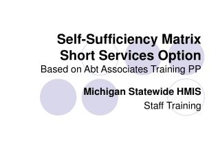 Self-Sufficiency Matrix Short Services Option Based on Abt Associates Training PP