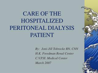 CARE OF THE HOSPITALIZED PERITONEAL DIALYSIS PATIENT