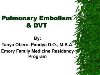 Pulmonary Embolism & DVT