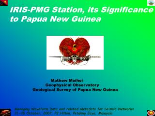 IRIS-PMG Station, its Significance                    to Papua New Guinea