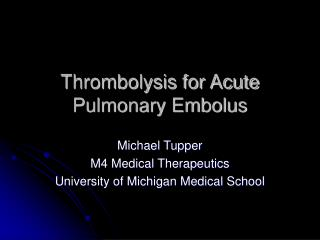 Thrombolysis for Acute Pulmonary Embolus