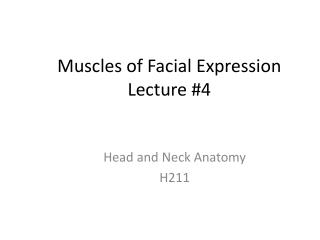 Muscles of Facial Expression Lecture #4