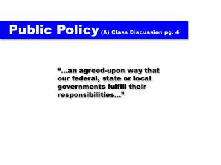 Public Policy  (A) Class Discussion pg. 4