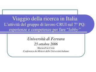 Università di Ferrara 25 ottobre 2006 Mariasilvia Ciola