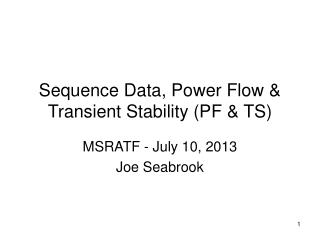 Sequence Data, Power Flow & Transient Stability (PF & TS)