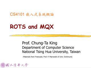 CS4101  嵌入式系統概論 ROTS and MQX