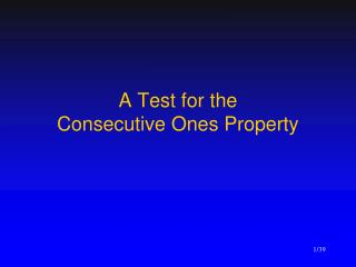 A Test for the  Consecutive Ones Property