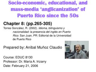 Socio-economic, educational, and mass-media 'anglicanization' of Puerto Rico since the 50s