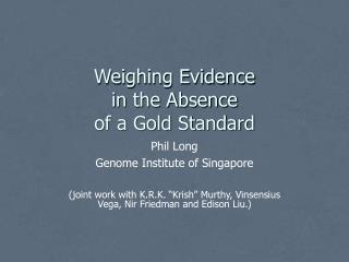 Weighing Evidence  in the Absence  of a Gold Standard