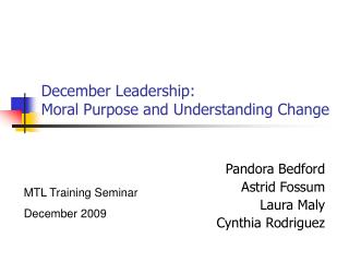 December Leadership:  Moral Purpose and Understanding Change