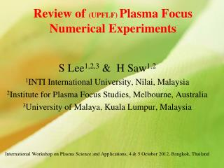 Review of  (UPFLF)  Plasma Focus Numerical Experiments
