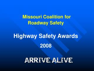 Missouri Coalition for Roadway Safety  Highway Safety Awards 2008