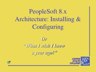 PeopleSoft 8.x Architecture: Installing & Configuring