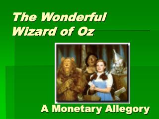 The Wonderful Wizard of Oz A Monetary Allegory