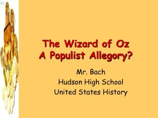 The Wizard of Oz A Populist Allegory?