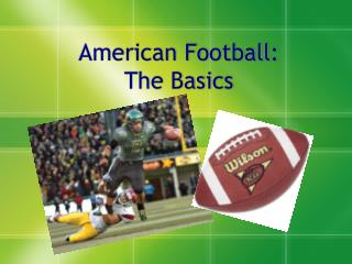 American Football: The Basics