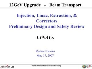 Injection, Linac, Extraction, & Correctors Preliminary Design and Safety Review