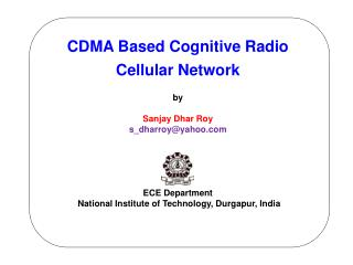 CDMA Based Cognitive Radio Cellular Network by Sanjay Dhar Roy s_dharroy@yahoo