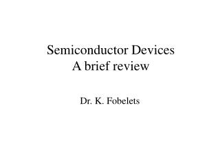 Semiconductor Devices A brief review