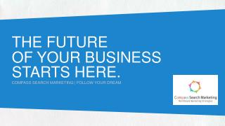 THE FUTURE OF YOUR BUSINESS STARTS HERE.