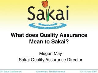 What does Quality Assurance Mean to Sakai?