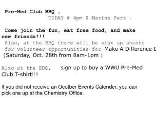 Pre-Med Club BBQ  ,                 TODAY @ 4pm @ Marine Park .