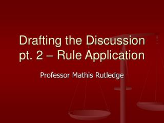 Drafting the Discussion pt. 2 � Rule Application
