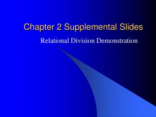Chapter 2 Supplemental Slides
