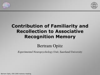 Contribution of Familiarity and Recollection to Associative Recognition Memory
