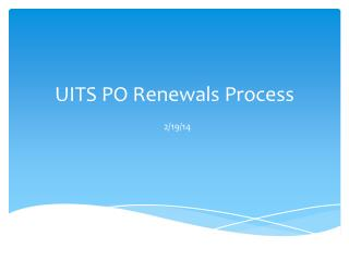 UITS PO Renewals Process