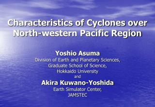 Characteristics of Cyclones over  North-western Pacific Region