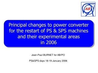 Jean-Paul BURNET for AB/PO PS&SPS days 18-19 January 2006